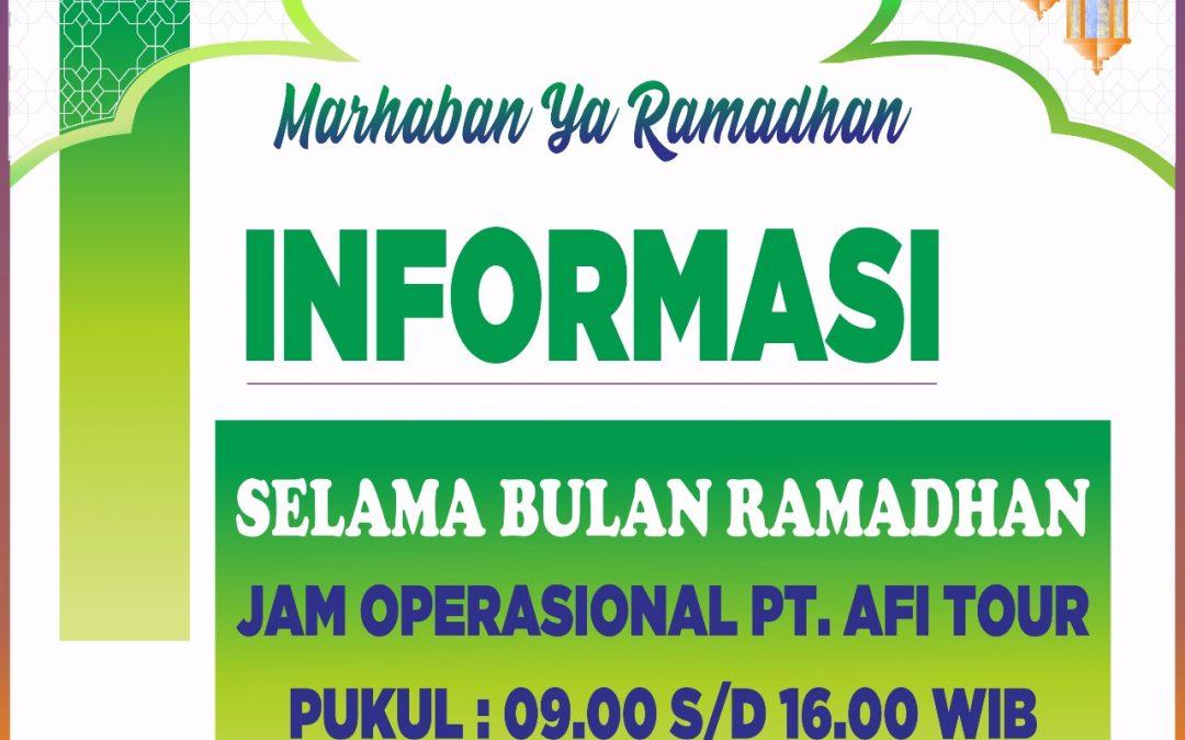 INFORMASI JAM OPERASIONAL PT. AFI TOUR SELAMA BULAN RAMADHAN